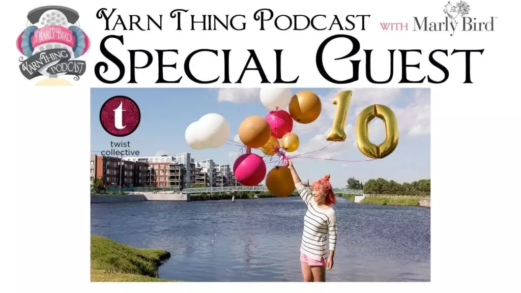 Yarn Thing Podcast with Marly Bird and Kate Gilbert of Twist Collective