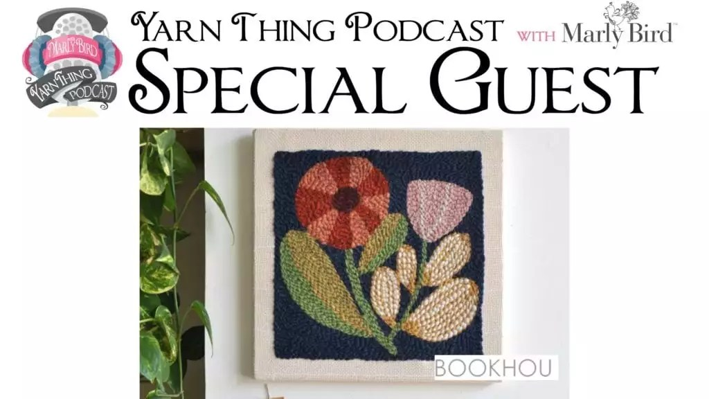 Yarn Thing Podcast with Marly Bird and Bookhou-Learn out Punch Needles