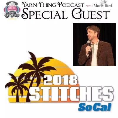 NEW Stitches event, SoCal, discussed on the Yarn Thing Podcast