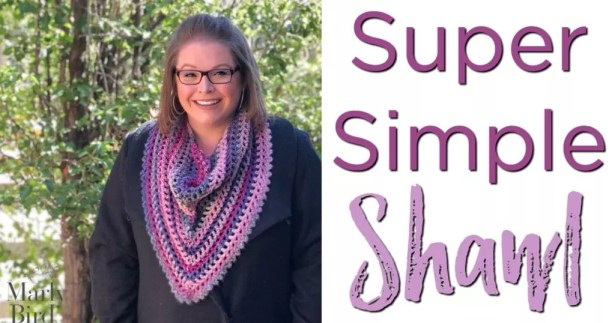 Super Simple Shawl by Marly Bird™ Free Crochet Pattern -- 1 ball project