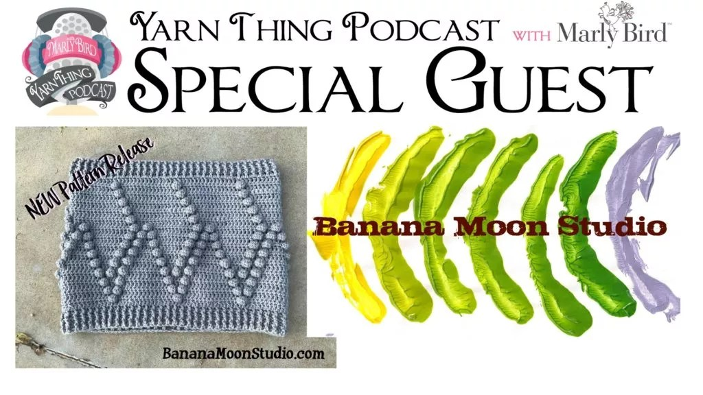 Yarn Thing Podcast with Marly Bird and Special guest Banana Moon Studio