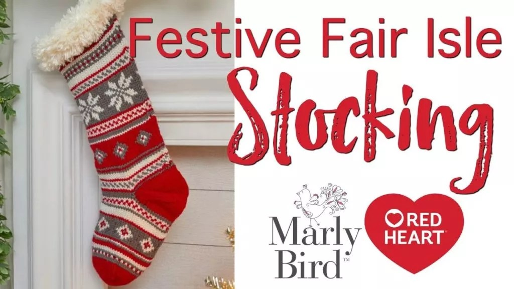 Video Tutorial-How to Knit the Festive Fair Isle Stocking