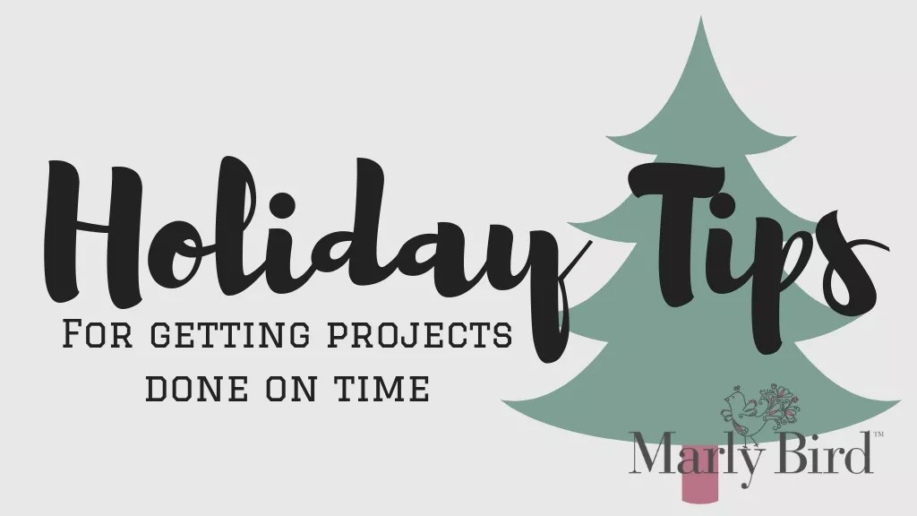Holiday Tips to get Projects Done on time