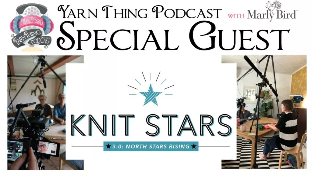 Yarn Thing Podcast with Marly Bird and Special Guest Knit Stars