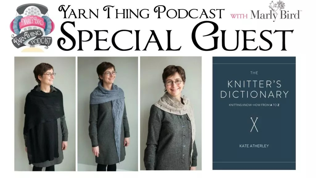 Yarn Thing Podcast with Marly Bird and Special Guest Kate Atherley