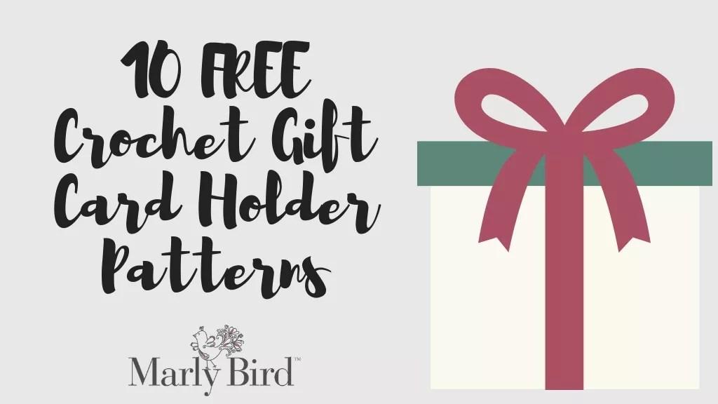 10 FREE Crochet Gift Card Holder Patterns