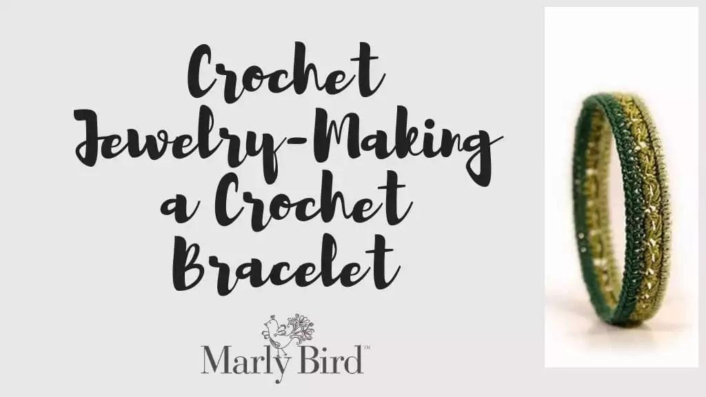 Crochet Jewelry-Making a Crochet Bracelet