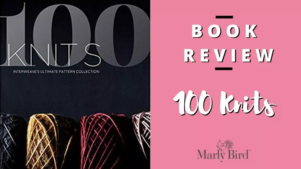 Book Review-100 Knits-Interweaves Ultimate Pattern Collection