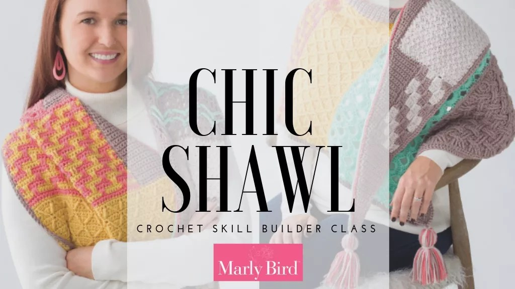 Crochet Skill Builder Class with Marly Bird-Crochet Shawl-Chic Shawl-Annie's Creative Studio Workshop