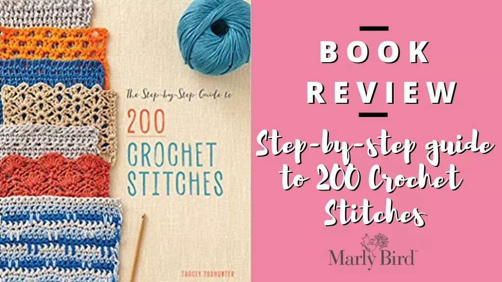 Book Review of The Step-by-Step Guide to 200 Crochet Stitches