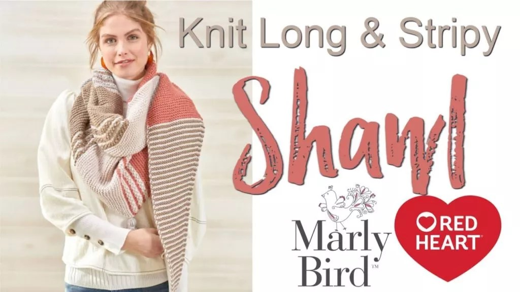 Video Tutorial-Knit Long & Stripy Shawl