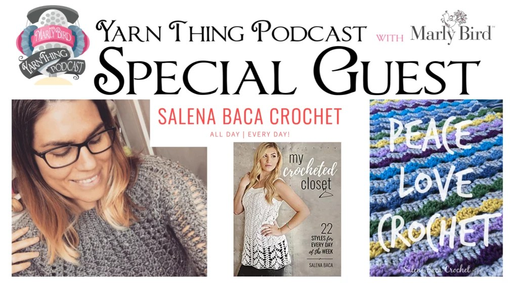 Yarn Thing Podcast with Marly Bird and special guest Salena Baca
