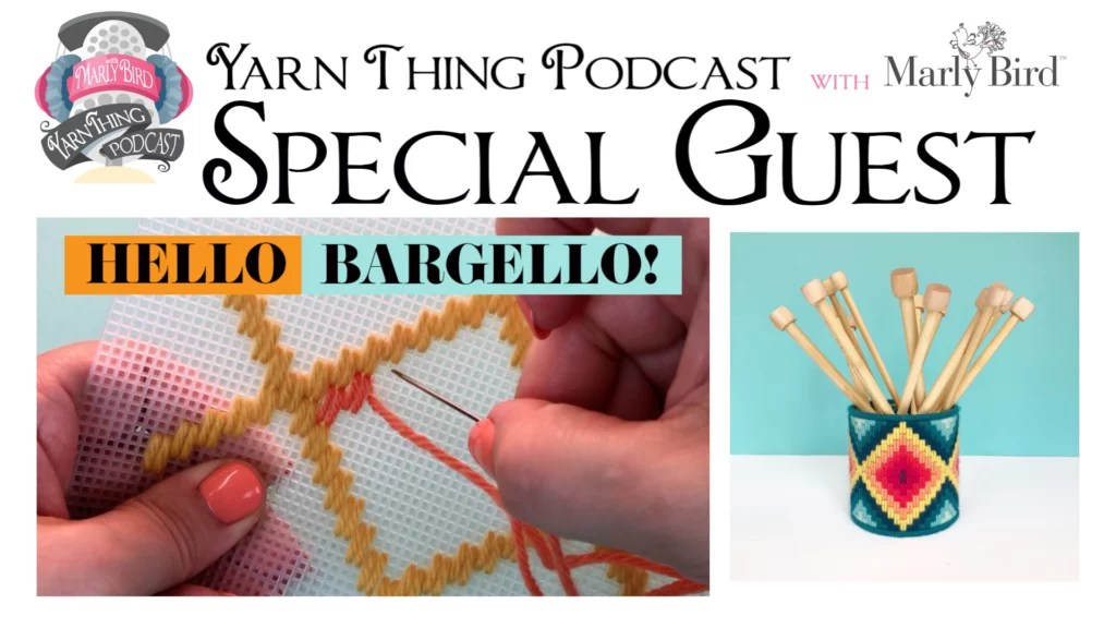 Yarn Thing Podcast with Marly Bird and Hello Bargello-Mother's Day Gift ideas