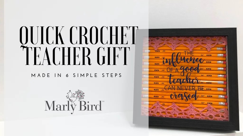 6 Steps for Quick Crochet Teacher Gifts