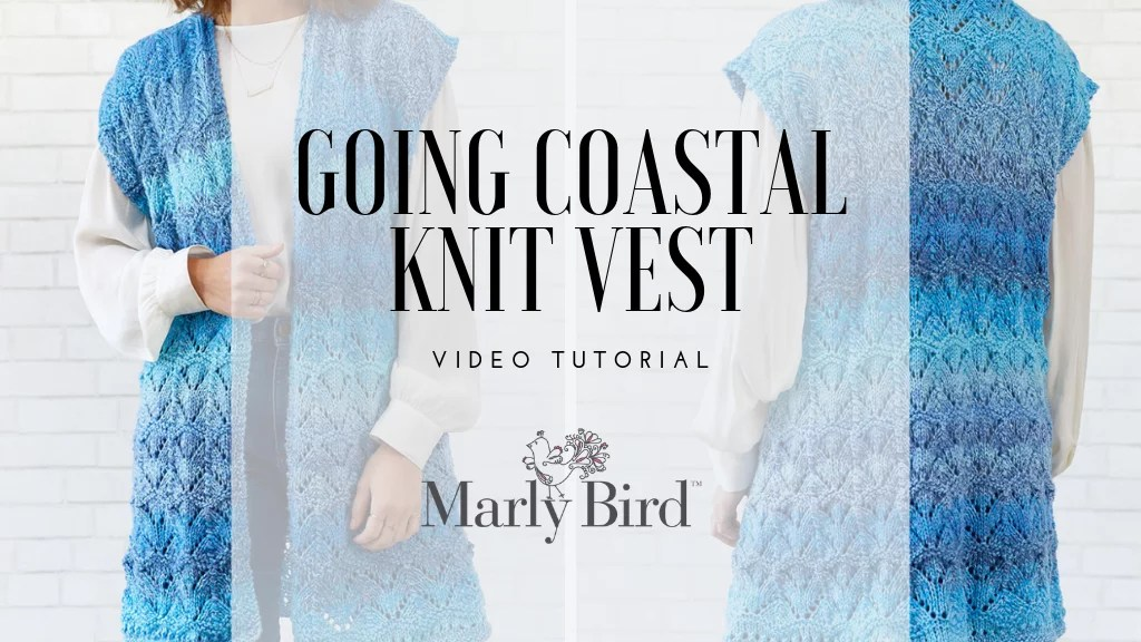 Video Tutorial-GOing Coastal Knit Lace Vest