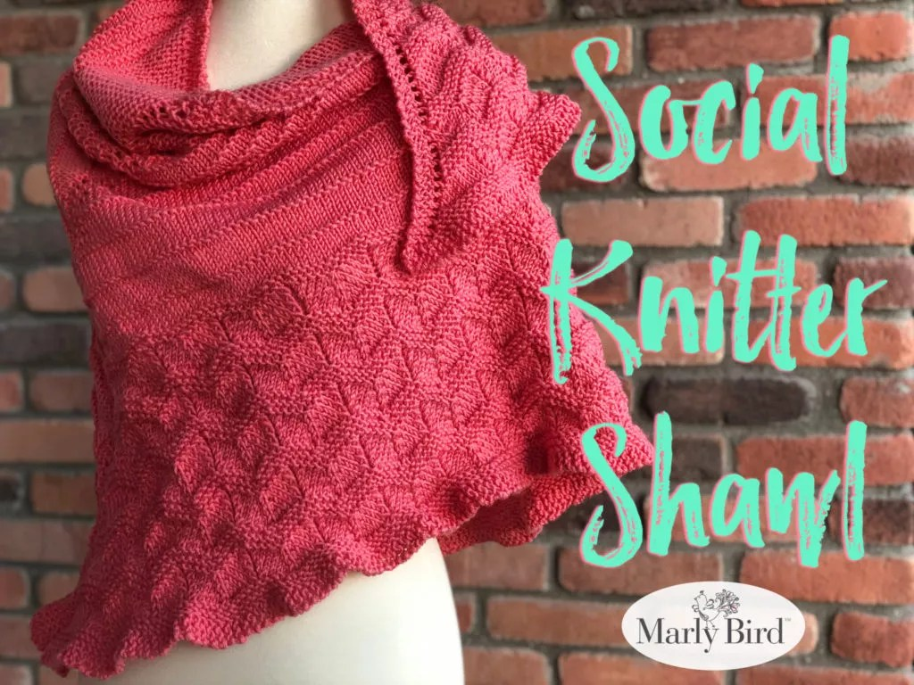 Social Knitter Shawl - Free Shawl Pattern - Marly Bird™