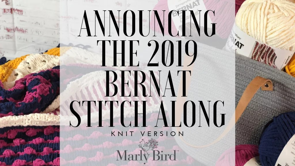 2019 Bernat Stitch Along Announcement - Marly Bird™