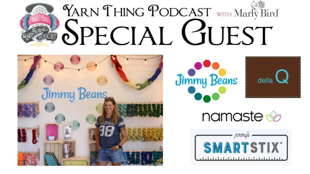 Yarn Thing Podcast with Marly Bird and Special Guest Jimmy Beans