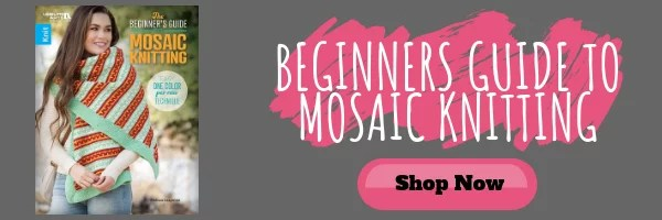 Purchase your copy of The Beginners Guide to Mosaic Knitting by Melissa Leapman
