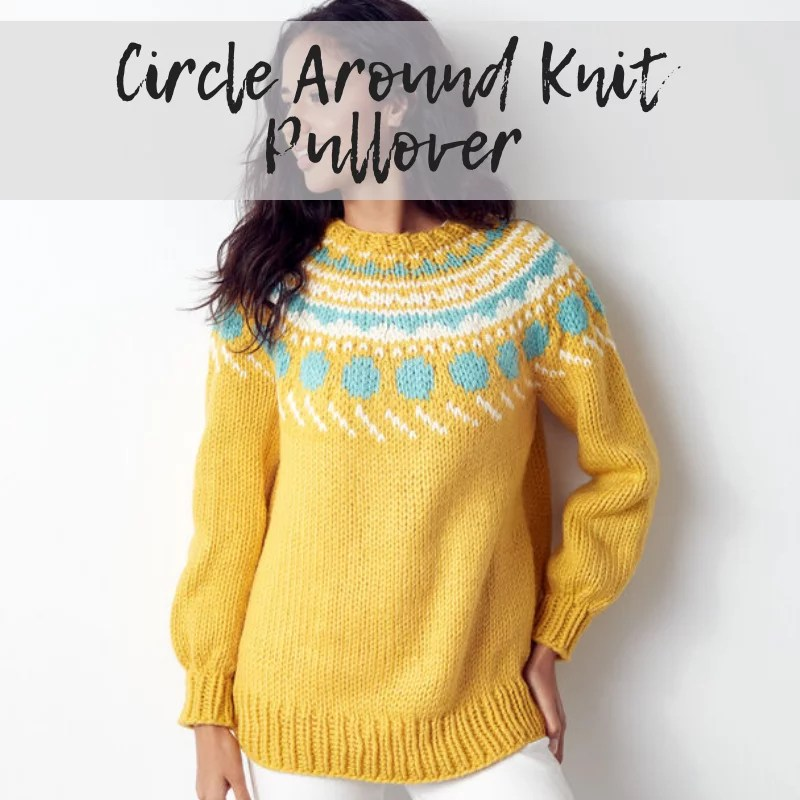 Circle Around Knit Pullover FREE pattern from Yarnspirations