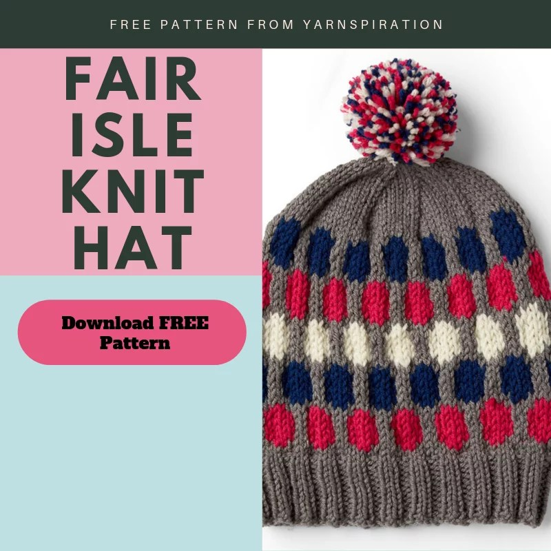 Download the FREE Fair Isle Knit Hat from Yarnspiration