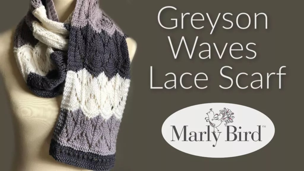 Video Tutorial for the Greyson Waves Lace Knit Scarf