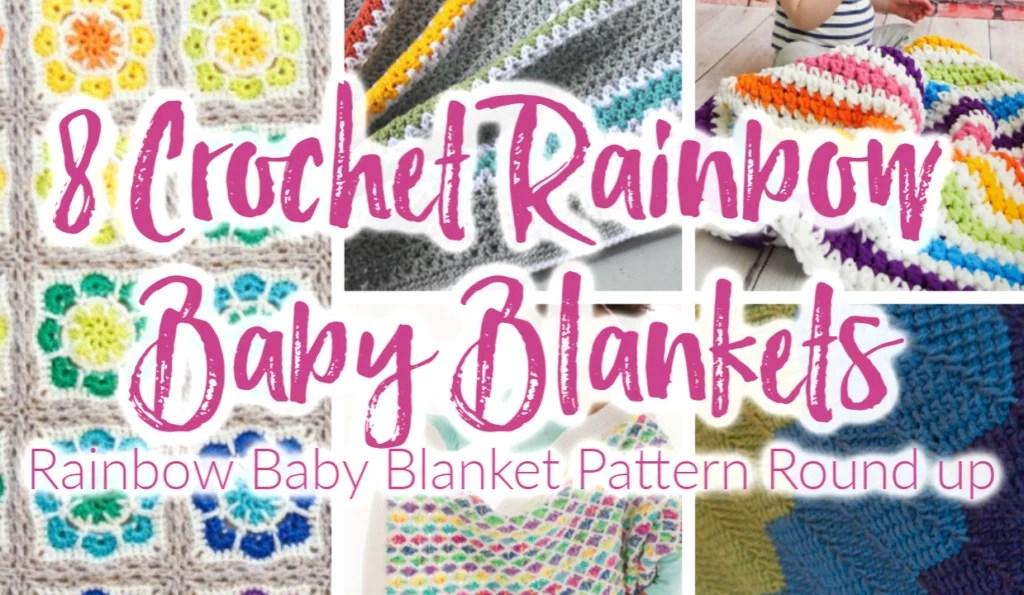 8 FREE Crochet Rainbow Baby Blanket Patterns