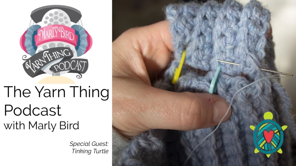 Yarn Thing Podcast with Marly Bird and special guest Jennifer of the Tinking Turtle