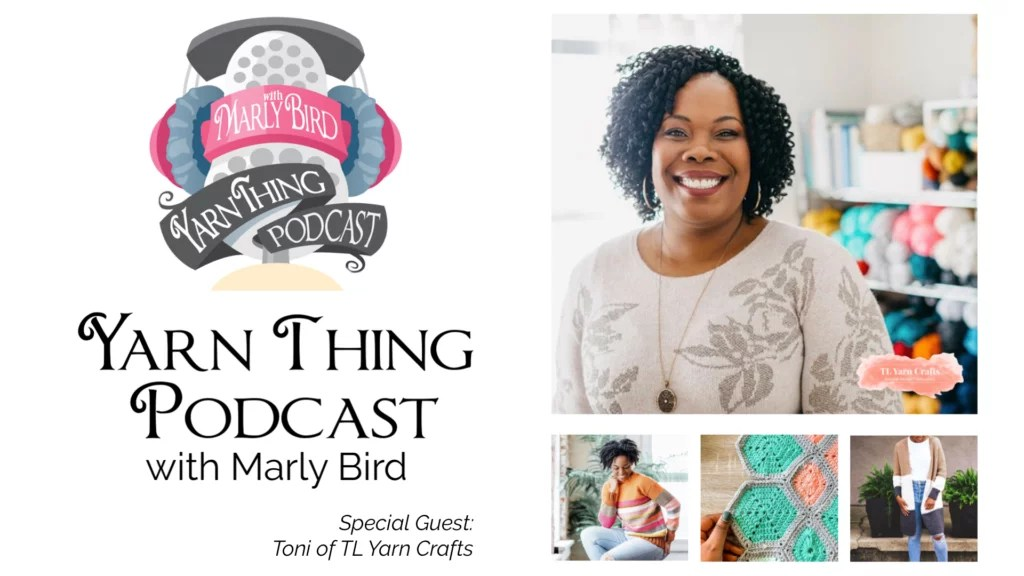 Yarn Thing Podcast with Marly Bird and Special Guest Toni Lipsey of TL Yarn Crafts