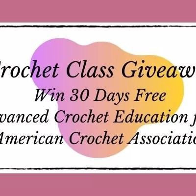 Crochet Class Giveaway: Win 30 Days Free Advanced Crochet Education from American Crochet Association