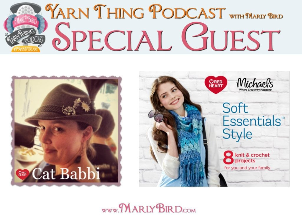Yarn Thing Podcast with Marly Bird and Cat Babbi of Red Heart