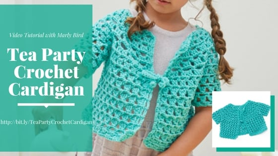 Video Tutorial and FREE Pattern with Marly Bird for the Tea Party Crochet Cardigan