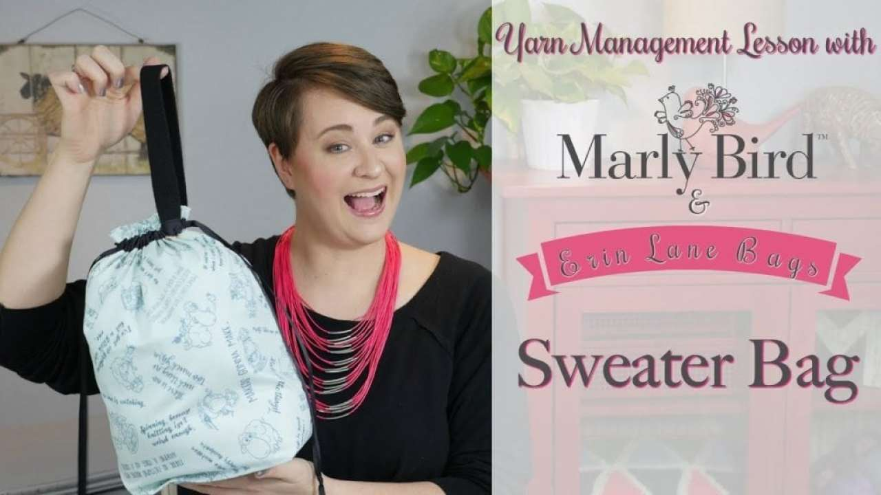 Yarn Management Lessons with Marly Bird and Erin Lane Bags