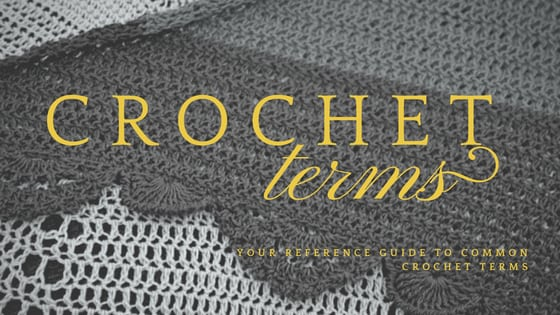 Common Crochet Terms and Slang-A reference Guide