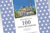 İstanbul'un 100 Sultan II. Abdülhamid Eseri kitabı yayınlandı