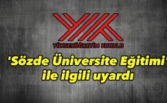 YÖK 'Sözde Üniversite Eğitimi' ile ilgili uyardı