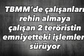 2 teröristin emniyetteki işlemleri sürüyor