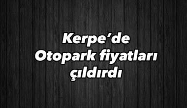Kerpe'de otopark fiyatları çıldırdı