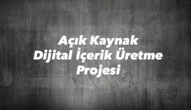 Açık Kaynak Dijital İçerik Üretme Projesi başladı