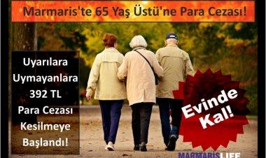 Marmaris'te 65 Yaş Üstü Sokağa Çıkma Yasağına Sert Tedbir!
