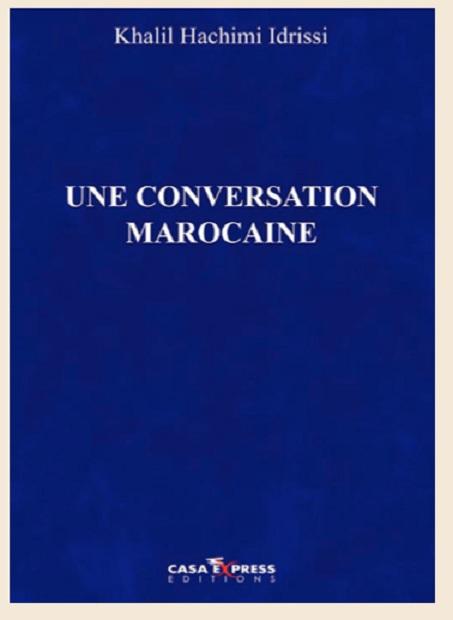 «Une conversation marocaine» de Khalil Hachimi Idrissi  Un homme de presse témoigne