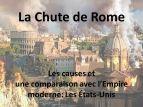 La Chute de Rome. Les causes et une comparaison avec l'Empire moderne: Les États-Unis.