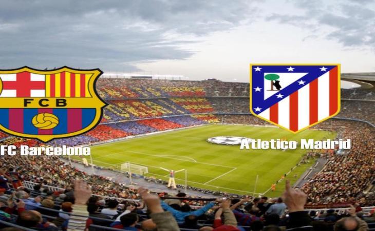 FC Barcelone Vs Atletico Madrid