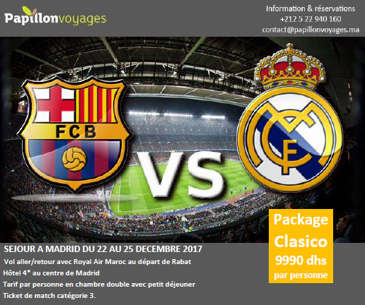 CLASICO FC BARCELONE vs REAL MADRID MATCH 23DECEMBRE2017 : PACKAGE A 9990DHS