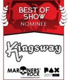 PAX Best of Show Nominee - Kingsway
