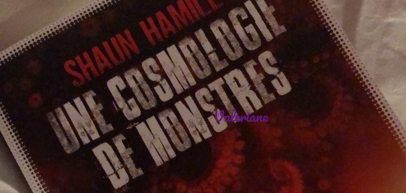 Bandeau de la chronique Une cosmologie de monstres de Shaun Hamill