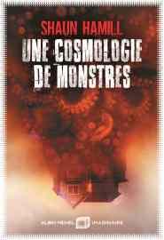 Couverture du livre de Shaun Hill, Une cosmologie de monstres Chez Albin Michel Imaginaire