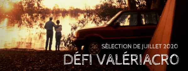 Défi ValériAcr0 sélection juillet 2020
