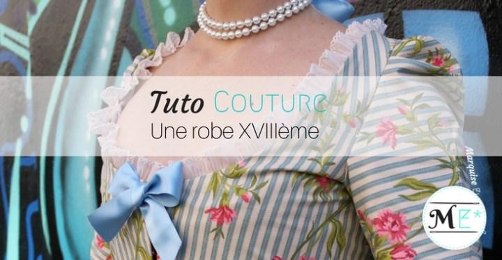 Tuto costume de marquise, Marie Antoinette, XVIIIème, robe à l'anglais