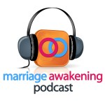 Marriage Awakening Podcast